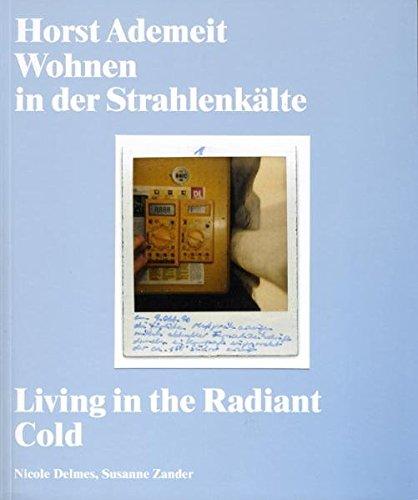 9783000303760: Horst Ademeit. Wohnen in der Strahlenkalte. Living in the Radiant Cold