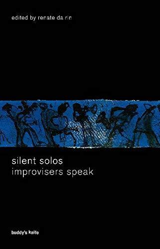 9783000305573: silent solos - improvisers speak
