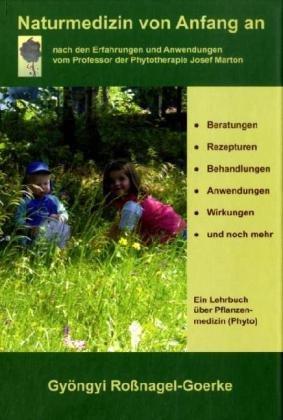 9783000310171: Nuturmedizin von Anfang an: nach den Erfahrungen und Anwendungen vom Professor der Phythotherapie Josef Marton