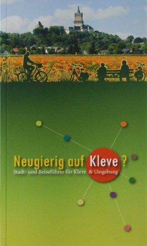 9783000321887: Neugierig auf Kleve?: Stadt- und Reiseführer für Kleve & Umgebung