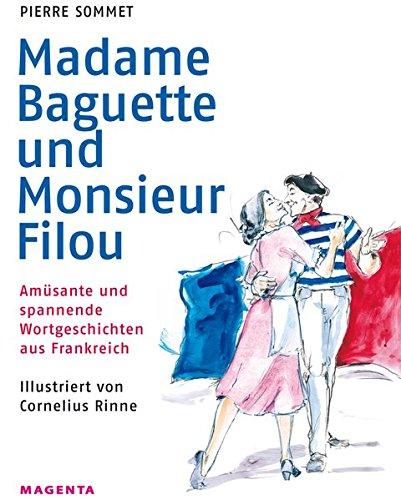 9783000322396: Sommet, P: Madame Baguette und Monsieur Filou