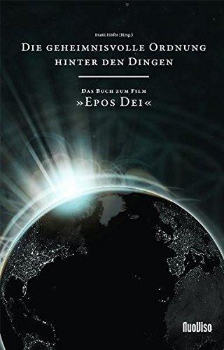 9783000323300: Die geheimnisvolle Ordnung hinter den Dingen - das Buch zum Film EPOS DEI