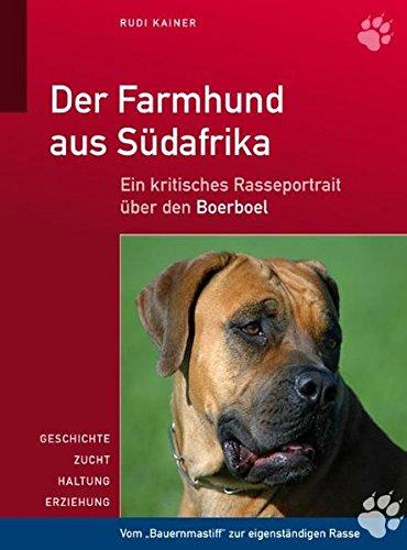 9783000323508: Der Farmhund aus Südafrika: Ein kritisches Rasseportrait über den Boerboel
