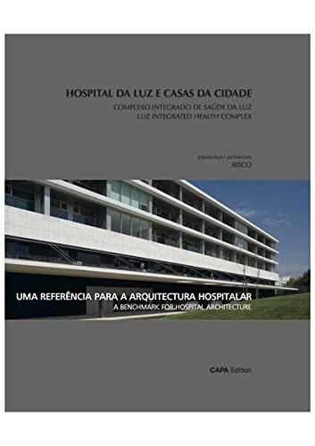Hospital Da Luz e Casas da Cidade Complexo Integrado de Saude Da Luz / Luz Integrated Health ...