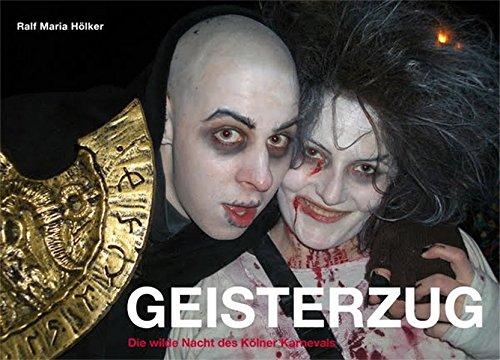 9783000324598: Geisterzug - Die wilde Nacht des Kölner Karnevals: Die wilde Nacht des Kölner Karneval