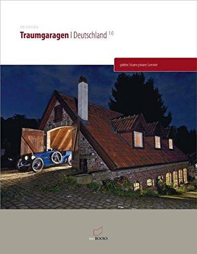 9783000325007: Traumgaragen Deutschland 1.0: gelebte Träume privater Sammler