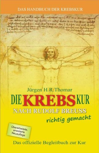 9783000326349: Die Krebskur nach Rudolf Breuss richtig gemacht!: Offizielles Begleitbuch zur Breuss-Kur