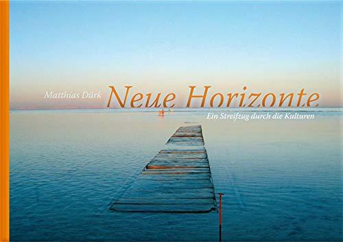 9783000329388: Neue Horizonte: Ein Streifzug durch die Kulturen