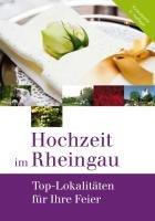 Hochzeit im Rheingau: Top-Lokalitäten für Ihre Feier: Rückschloß, Anne und Alexander ...