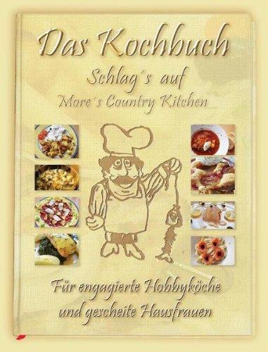 9783000332074: Das Kochbuch Schlag's auf: Für engagierte Hobbyköche und gescheite Hausfrauen
