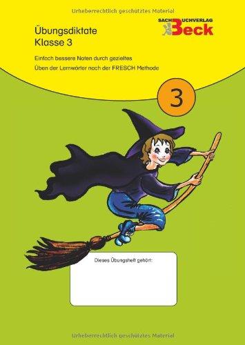9783000335877: Übungsdiktate Klasse 3 - Einfach bessere Noten durch gezieltes Üben der Lernwörter nach der FRESCH Methode