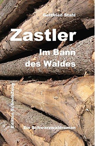 9783000341397: Zastler - Im Bann des Waldes: Ein Schwarzwaldroman