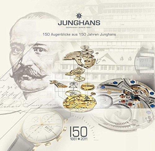 9783000342646: 150 Augenblicke aus 150 Jahren Junghans