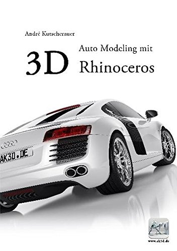 9783000342905: 3D Auto Modeling mit Rhinoceros: Ein kompletter Schritt für Schritt Lehrgang.