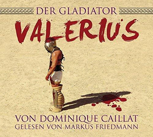 9783000343773: Der Gladiator Valerius: gelesen von Markus Friedmann