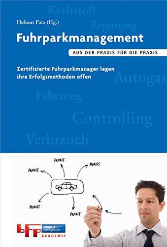 9783000346392: Fuhrparkmanagement: Aus der Praxis für die Praxis. Zertifizierte Fuhrparkmanager legen ihre Erfolgsmethoden offen