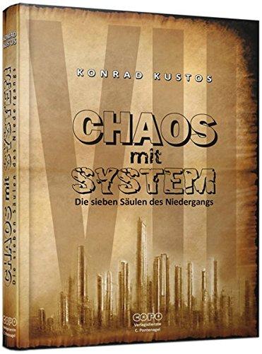 9783000346446: Chaos mit System: Die sieben Säulen des Niedergangs
