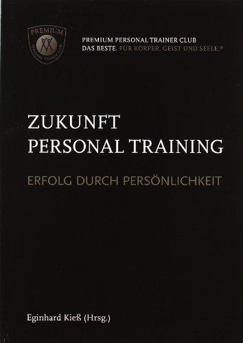 9783000348662: Zukunft Personaltraining: Erfolg durch Persönlichkeit