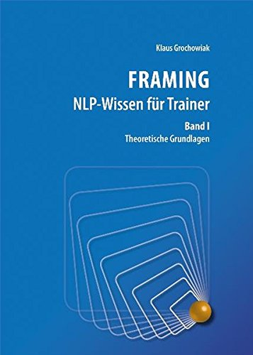 9783000352737: FRAMING NLP-Wissen für Trainer, Band 1: Theoretische Grundlagen