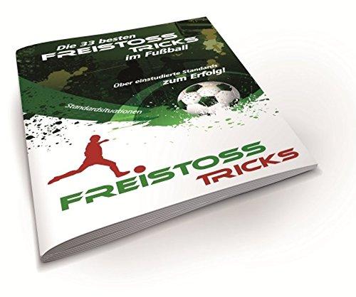 9783000354243: Die 33 besten Freistoss-Tricks im Fußball: Über einstudierte Standardsituationen zum Erfolg!