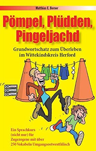 9783000355479: Pömpel, Plüdden, Pingeljachd: Grundwortschatz zum Überleben im Wittekindskreis Herford