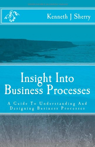 9783000355677: Insight Into Business Processes: A Guide To Understanding And Designing Business Processes
