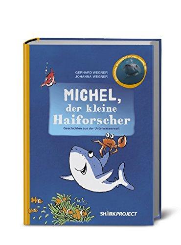 9783000356407: Michel, der kleine Haiforscher: Liebevoll illustrierte Geschichten aus der Unterwasserwelt. Mit Faktenteil