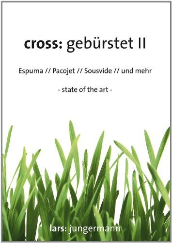 9783000360572: Cross: geb�rstet Espuma // Pacojet // Sousvide // und mehr