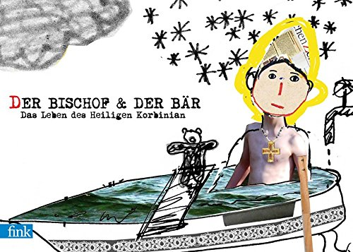 9783000365645: Der Bischof und der Bär: Das Leben des heiligen Korbinian