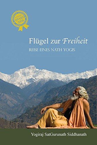 9783000368585: Yogiraj SatGurunath Siddhanath: Flügel zur Freiheit