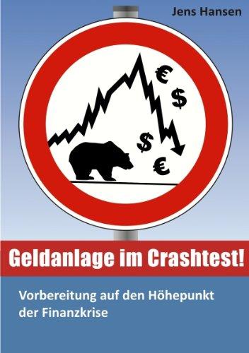 9783000368981: Geldanlage im Crashtest! Vorbereitung auf den Höhepunkt der Finanzkrise