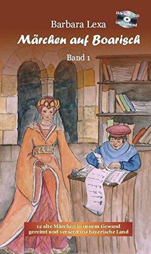 9783000369919: Märchen auf Boarisch - Band 1: 12 alte Märchen in neuem Gewand, gereimt und versetzt ins bayerische Land