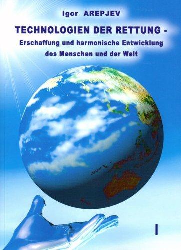 9783000371110: Technologien der Rettung - Erschaffung und harmonische Entwicklung des Menschen und der Welt