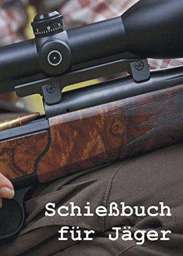 9783000373404: Schießbuch für Jäger