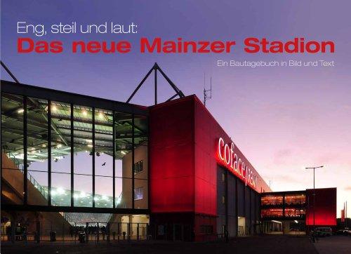 9783000373497: Eng, steil und laut: Das neue Mainzer Stadion: Ein Bautagebuch in Bild und Text