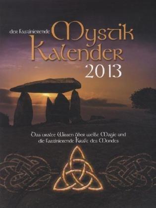 Mystik Kalender 2013: Das uralte Wissen über weisse Magie - Bunz, Thomas