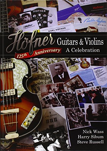 Höfner Guitars & Violins a Celebration : A Celebration: Nick Wass