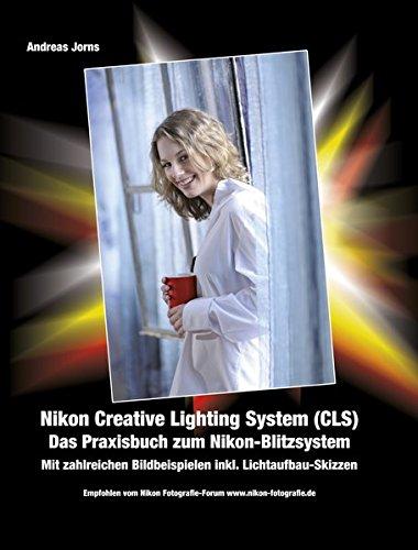 9783000375729: Nikon Creative Lighting System (CLS). Das Praxisbuch zum Nikon Blitz-System.