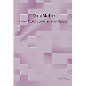 9783000375996: DataMatrix - Mein Produkt bekommt eine Identität