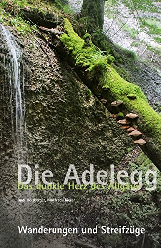 9783000381843: Holzberger, R: Adelegg. Das dunkle Herz des Allgäus