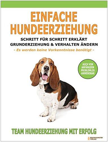 9783000383762: Einfache Hundeerziehung: Schritt für Schritt erklärt - Grunderziehung und Verhalten ändern