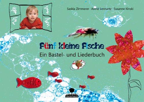 9783000384769: Fünf kleine Fische: Ein Bastel und Liederbuch