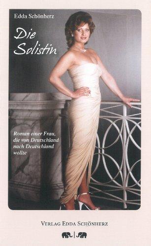 9783000385629: Die Solistin - Roman einer Frau, die von Deutschland nach Deutschland wollte