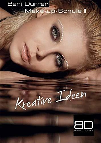Beni Durrer Make-up-Schule II, Kreative Ideen: Beni Durrer