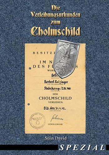 9783000390982: Die Verleihungsurkunden zum Cholmschild (Wehrmacht, Kriegsmarine, Militaria, Orden u. Ehrenzeichen, Abzeichen, Combat Awards, Auszeichnungen, Cholmschild, Urkunden)