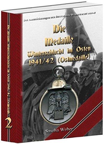 9783000391644: Die Auszeichnungen der Deutschen Wehrmacht 1939-1945 - Die Medaille Winterschlacht im Osten 1941/42
