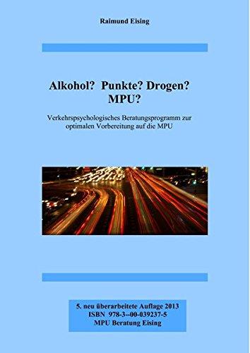 9783000392375: Alkohol? Punkte? Drogen? MPU?: Verkehrspsychologisches Beratungsprogramm zur optimalen Vorbereitung auf die MPU