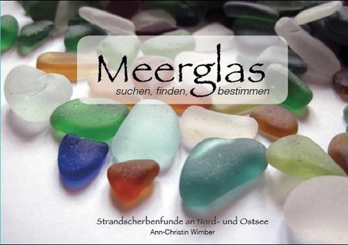 9783000392436: Meerglas - suchen, finden, bestimmen: Strandscherbenfunde an Nord- und Ostsee