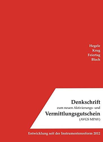 9783000393822: Denkschrift zum neuen Aktivierungs- und Vermittlungsgutschein (AVGS MPAV): Entwicklung seit der Instrumentenreform 2012