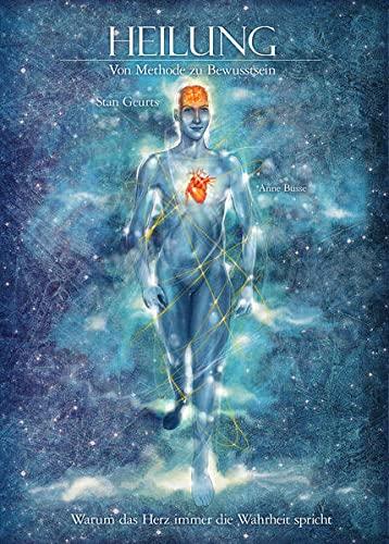 9783000396984: Heilung: Von Methode zu Bewusstsein: Warum das Herz immer die Wahrheit spricht